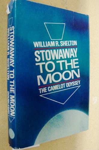 Stowaway to the moon;: The Camelot odyssey