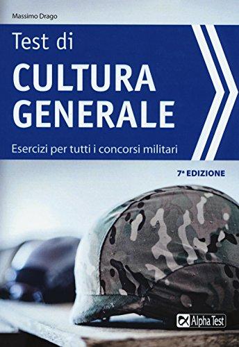 Test di cultura generale. Esercizi per tutti i concorsi militari