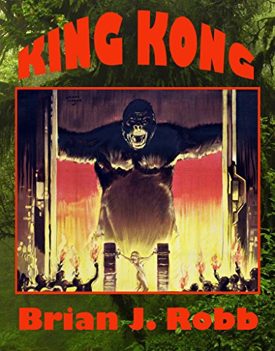 King Kong: The Eighth Wonder of the Cinema (Movie Monsters Book 1)