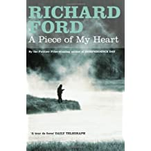 A Piece of My Heart by Richard Ford (2-Oct-2006) Paperback