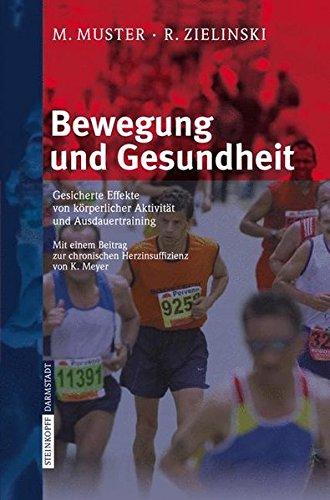 Bewegung und Gesundheit: Gesicherte Effekte von körperlicher Aktivität und Ausdauertraining: Gesicherte Effekte Von Korperlicher Aktivitat Und Ausdauertraining