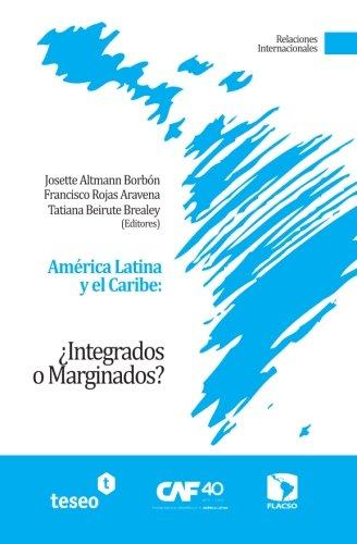 América Latina y el Caribe: ¿Integrados o Marginados?