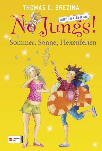 HIT: No Jungs! - Zutritt nur für Hexen: Sommer, Sonne, Hexenferien