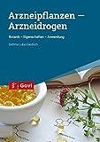 Arzneipflanzen ? Arzneidrogen: Botanik - Eigenschaften - Anwendung (Govi) - Bettina Lube-Diedrich