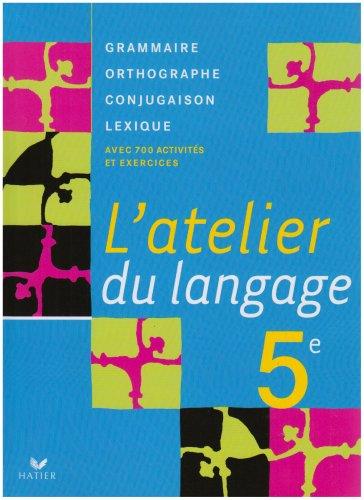 L'atelier du langage 5e : Grammaire, Orthographe, Lexique, Conjugaison par Béatrice Beltrando