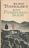 Ein Pyrenäenbuch - Kurt Tucholsky