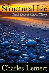 Structural Lie: Small Clues to Global Things (Great Barrington Books) by Charles C. Lemert (2011-11-01)