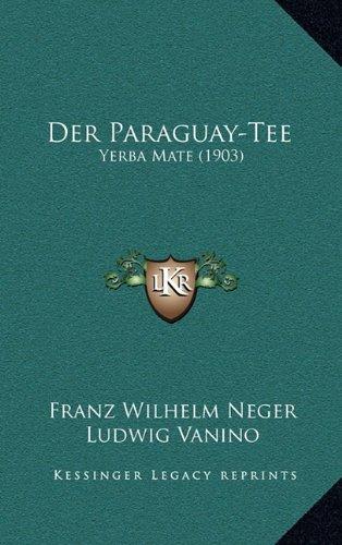 Der Paraguay-Tee: Yerba Mate (1903)