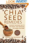 Chia Seed Remedies: Use These Ancient...