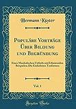 Populäre Vorträge Über Bildung und Begründung, Vol. 1: Eines Musikalischen Urtheils mit Erläuternden Beispielen; Die Einfachsten Tonformen (Classic Reprint)