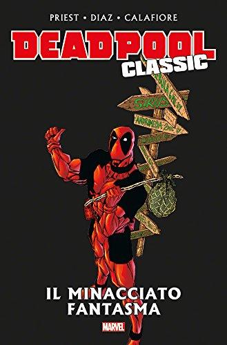 Il minacciato fantasma. Deadpool classic: 10