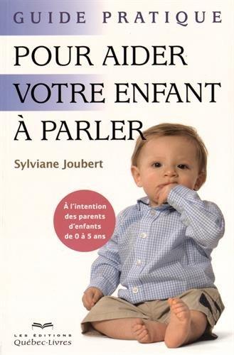 Guide pratique pour aider votre enfant à parler par Sylviane Joubert