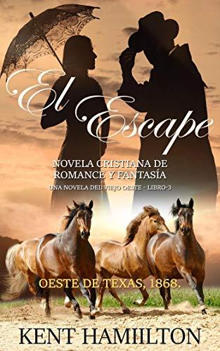 El Escape (El Escape  La Serie del Rancho Martin: Libro 3  Una Novela del Viejo Oeste)