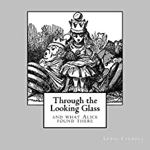 Through the Looking Glass - and what Alice found there: unabridged - original text of the first edition - with 50 Illustrations by John Tenniel (1st. Page Classics) (English Edition)