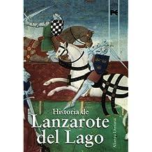 Historia de Lanzarote del Lago: Libro de Galahot. Libro de Meleagant o de la Carreta. Libro de Agravaín (Alianza Literaria (Al))