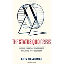 The Status Quo Crisis: Global Financial Governance After the 2008 Meltdown