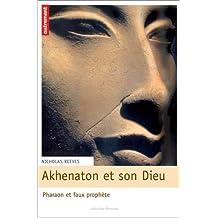 Akh?naton et son Dieu by Nicholas Reeves (January 19,2004)