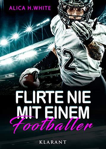 Flirte nie mit einem Footballer von [White, Alica H.]