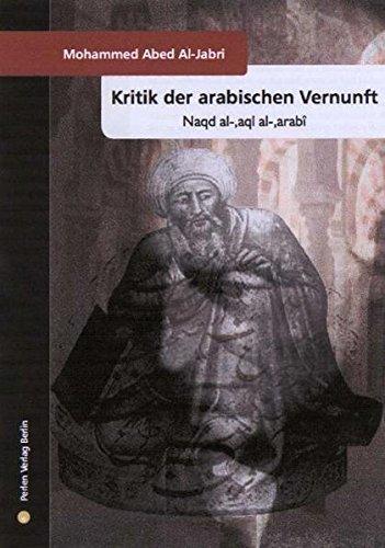 Kritik der arabischen Vernunft. Die Einführung