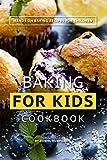 #9: Baking for Kids Cookbook: Hands on Baking Recipes for Children