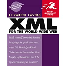 XML for the World Wide Web by Elizabeth Castro (2000-11-02)