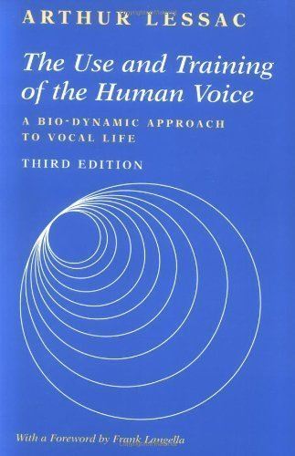 The Use and Training of the Human Voice: A Bio-Dynamic Approach to Vocal Life by Lessac, Arthur Published by McGraw-Hill/Mayfield 3rd (third) edition (1996) Paperback