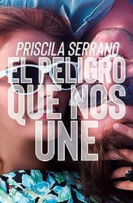 El peligro que nos une par Priscila Serrano