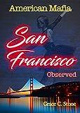 American Mafia: San Francisco Observed