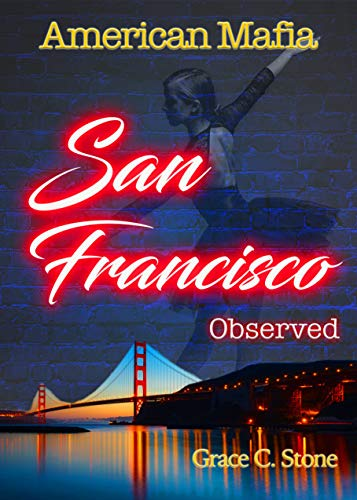 American Mafia: San Francisco Observed von [Stone, Grace C. ]