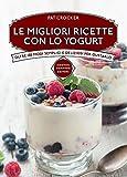 Le migliori ricette con lo yogurt