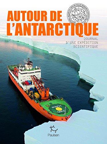Autour de l'Antarctique : Journal d'une expédition scientifique
