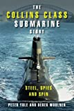 The Collins Class Submarine Story: Steel, Spies and Spin
