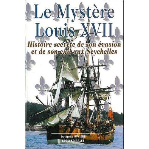 Mystère Louis XVII - Histoire secrète…