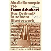 Franz Schubert. Das Zeitmaß in seinem Klavierwerk (Musik-Konzepte 114)