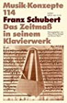 Franz Schubert. Das Zeitmaß in seinem...