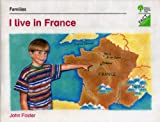 Oxford Reading Tree Fact Finders: Unit B - `Families': I Live in France