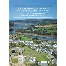 Cofrestr O Dirweddau O Ddiddordeb Hanesyddol Arbennig Yng Nghymru: Register of Landscapes of Special Historic Interest in Wales