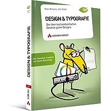 Design & Typografie - Der Klassiker erweitert mit neuen Workshops: Die überraschend einfachen Gesetze guten Designs (DPI Grafik)
