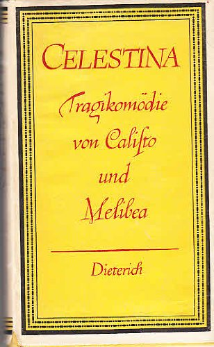 Celestina. Tragikomödie (= Sammlung Dieterich, Bd. 214)