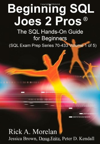 Beginning SQL Joes 2 Pros: The SQL Hands-On Guide for Beginners by Morelan, Rick A (2009) Paperback