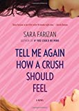 Tell Me Again How a Crush Should Feel by Sara Farizan (1-May-2015) Hardcover