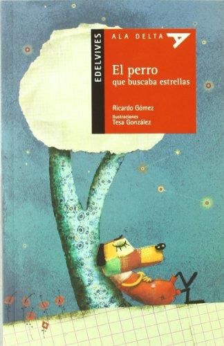 El perro que buscaba estrellas (Ala Delta - Serie roja) por Ricardo Gómez Gil