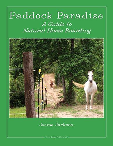 Paddock Paradise: A Guide to Natural Horse Boarding por Jaime Jackson
