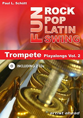 Rock Pop Latin Swing Fun: Trompete Playalongs Vol. 2 (inkl. 2 Audio-CDs)