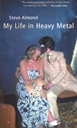 My Life in Heavy Metal by Steve Almond (2003-03-11)