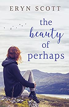 The Beauty of Perhaps by [Scott, Eryn]