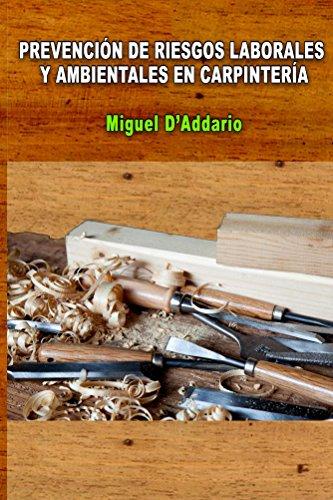 Prevención de Riesgos Laborales  y ambientales en carpintería por Miguel D'Addario