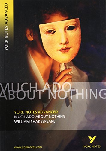 Much Ado About Nothing: York Notes Advanced