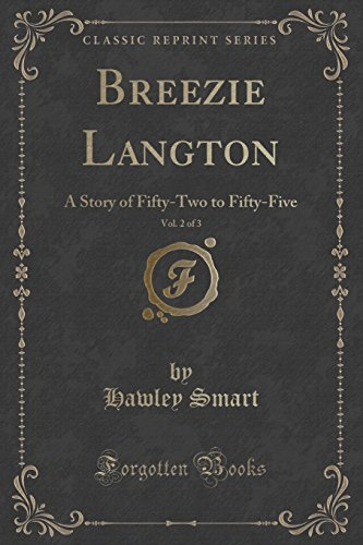 Breezie Langton, Vol. 2 of 3: A Story of Fifty-Two to Fifty-Five (Classic Reprint)