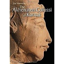 The Akhenaten Colossi of Karnak